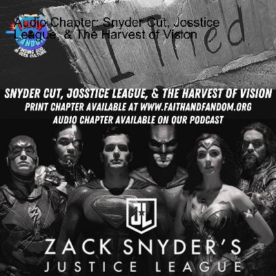 Audio Chapter: Snyder Cut, Josstice League, & The Harvest of Vision