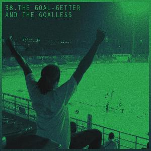 The Goal-Getter and the Goalless