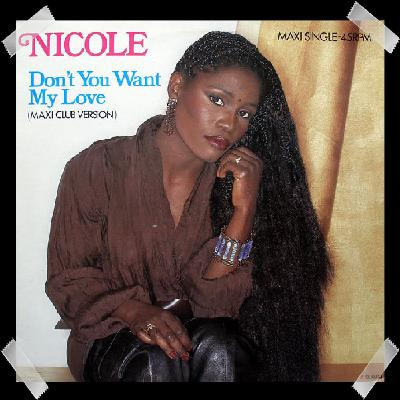 03. Nicole - Don't You Want My Love