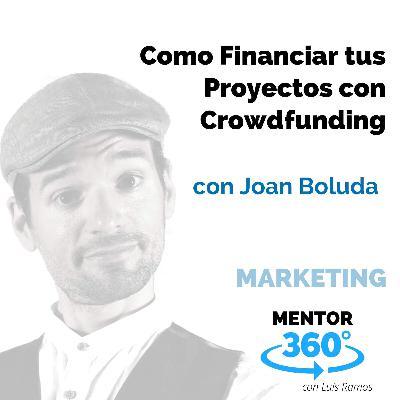Cómo Financiar tus Proyectos con Crowdfunding, con Joan Boluda - MARKETING - MENTOR360