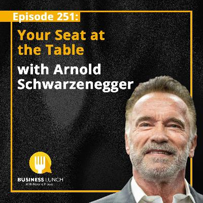 Your Seat At The Table With Arnold Schwarzenegger.