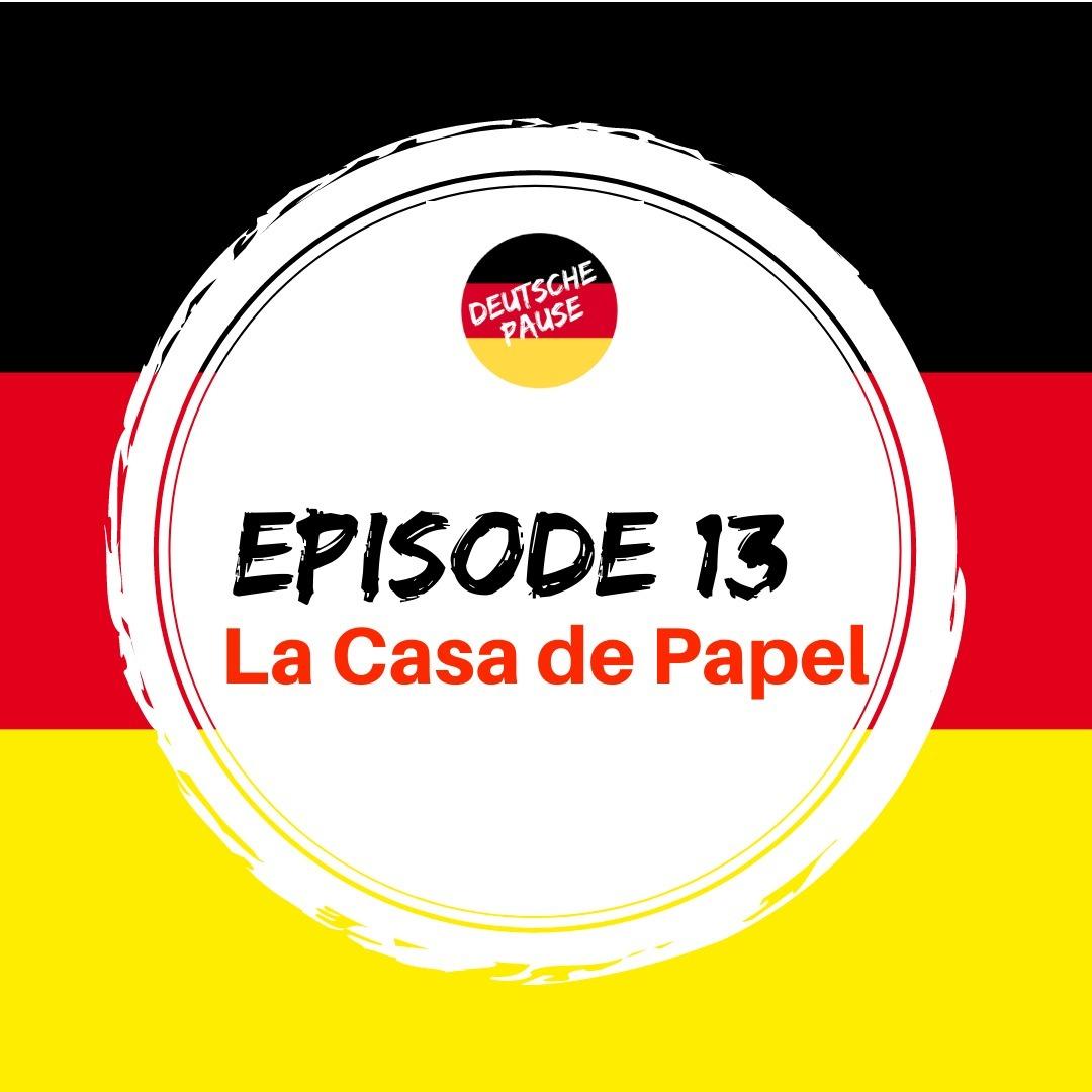 DP - Ep 13 La Casa de Papel: viel mehr als einen Raubüberfall