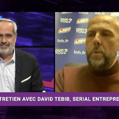 David Tebib ENTREPRENEUR ENGAGÉ ET PASSIONNÉ - Business Club S2021 E62