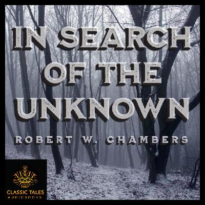 Ep. 668, Beyond the Broken Glacier, by Robert W. Chambers