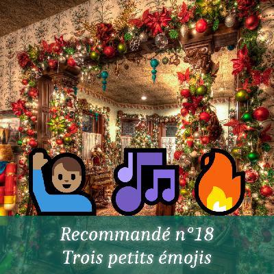 Recommandé n°18 - Trois petits émojis