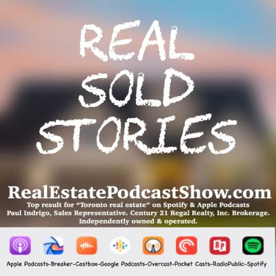 Episode 248: Real Sold Stories during Covid 19 in Toronto/GTA