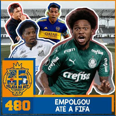 Pelada na Net #480 - Empolgou Até A FIFA