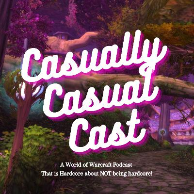 Casually Casual Cast #1 : A World of Warcraft Podcast