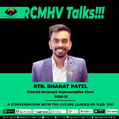 A Conversation With The Future Leader of R.I.D. 3141 - Rtr. Bharat Patel