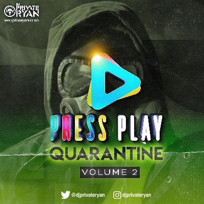 Private Ryan Presents Press Play Quarantine Volume 2 (clean)