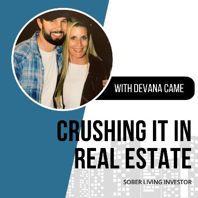68. Is Sober Living a Profitable Real Estate Niche with Devana Came