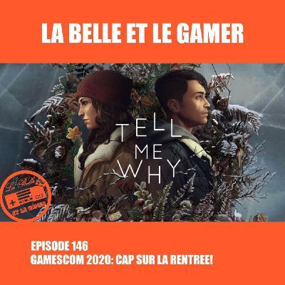 Episode 146: Gamescom 2020: Cap sur la rentrée!
