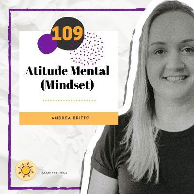 Dose #109 - Atitude Mental