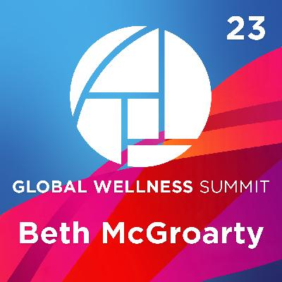 23. 2020 Global Wellness Trends: True Circadian Health, Energy Medicine, & Wellness Music - with Beth McGroarty from Global Wellness Institute
