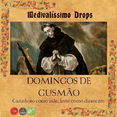 Medievalíssimo Drops: Domingos de Gusmão