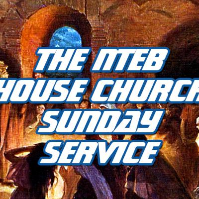 NTEB HOUSE CHURCH SUNDAY MORNING SERVICE: Jesus Asked The Man With The Withered Hand To Do Something Impossible To Be Healed