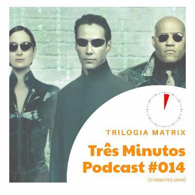 Três Minutos Podcast #14 - Trilogia Matrix