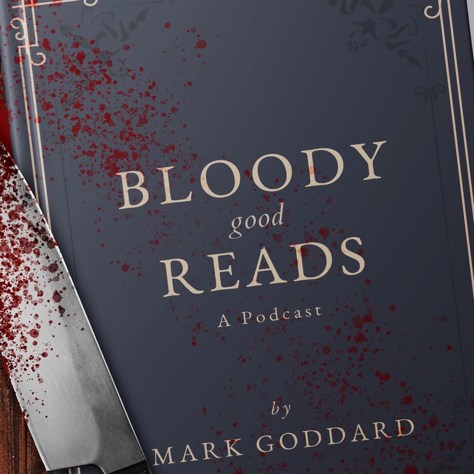 Bloody Good Reads Episode 7 - Luke Walker