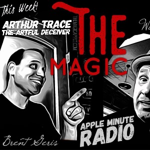 Arthur Trace- The Artful Deceiver on Magic Apple Radio