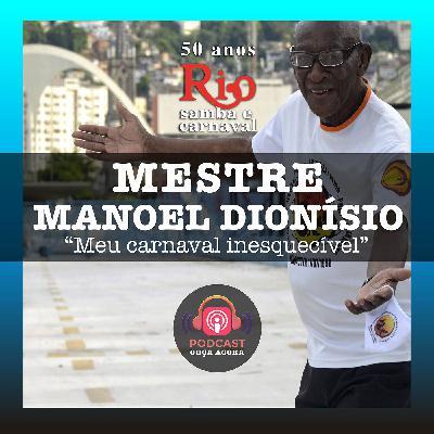 Ep. 24 - Mestre Manoel Dionísio - Meu Carnaval Inesquecível