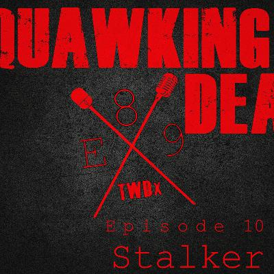 "[Episode 89] Season 10, Episode 10 of The Walking Dead, ""Stalker"""