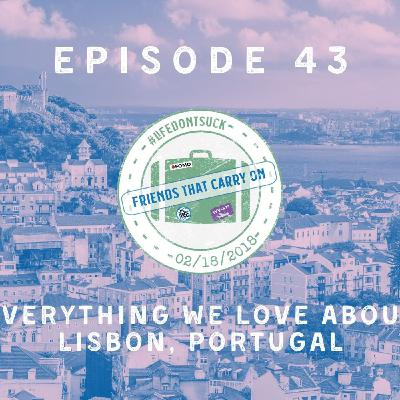 Ep. 43 | Everything We Love About Lisbon, Portugal