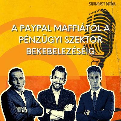 A Paypal maffiától a pénzügyi szektor bekebelezéséig
