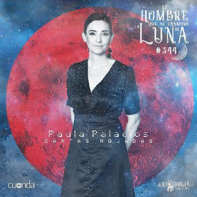 PAULA PALACIOS CARTAS MOJADAS #LUNA344