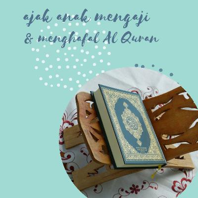 Mengajak Anak Mengaji dan Menghafal Al Quran