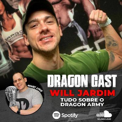 Dragoncast - Will Jardim -Tudo Sobre o Dragon Army