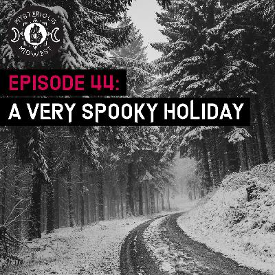 Episode 44: A Very Spooky Holiday