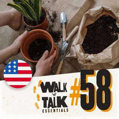 Walk 'n' Talk Essentials #58 - Cuidando das plantas!