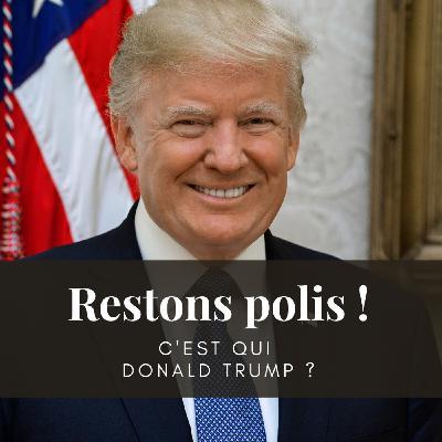 Ep. 29 : C'est qui Donald Trump ?