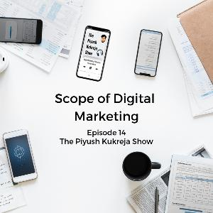 Scope of Digital Marketing - #E014