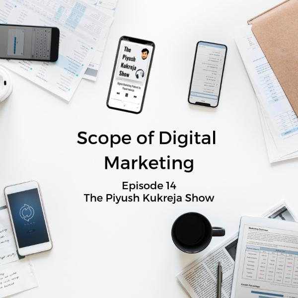 Scope of Digital Marketing - #E014