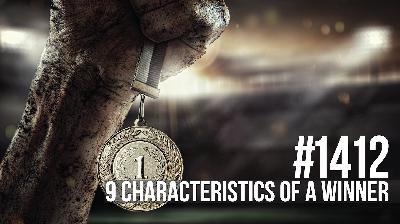 1412: Nine Characteristics of a Winner