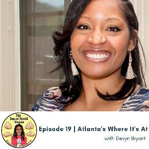 Episode 19 - Atlanta's Where It's At