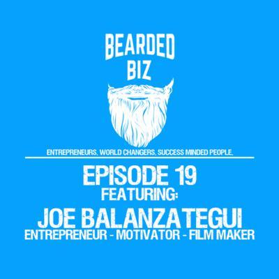 Bearded Biz Show - Ep. 19 - Joe Balanzategui - Balanz Productions