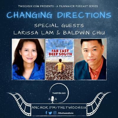 Changing Directions: Larissa Lam and Baldwin Chiu - Creators of Far East Deep South