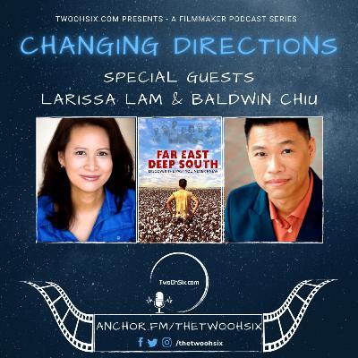 Changing Directions: Larissa Lam and Baldwin Chiu - Creators of Far East Deep South