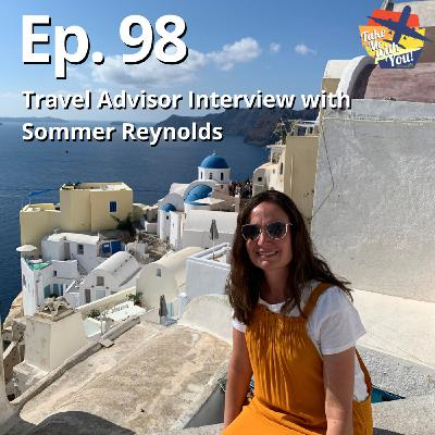 (Ep. 98) Travel Advisor Interview with Sommer Reynolds