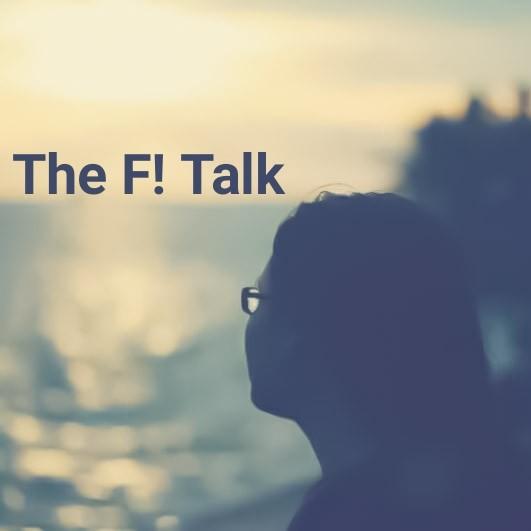 The F! Talk