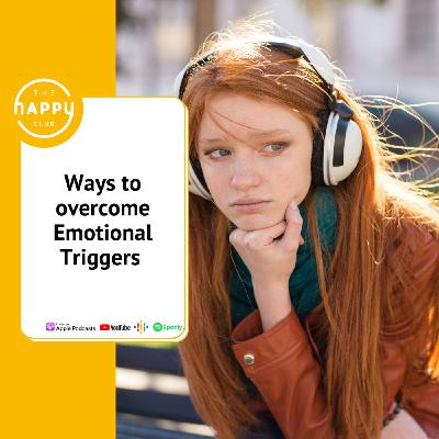 Ways to overcome Emotional Triggers - The Happy Club Podcast