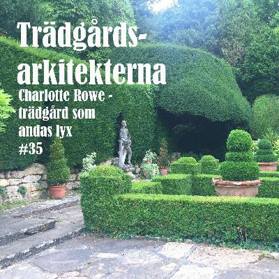 Charlotte Rowe - trädgård som andas lyx