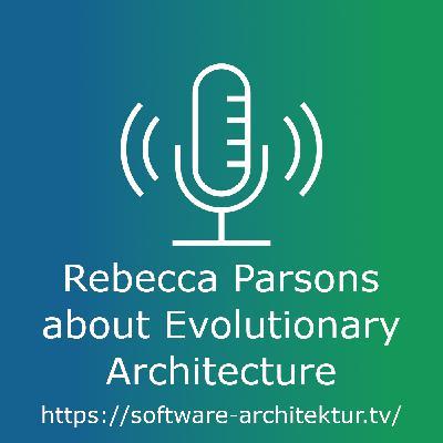 Rebecca Parsons about Evolutionary Architecture