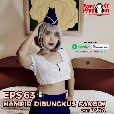 63. Hampir Dibungkus Fakboi with Dora