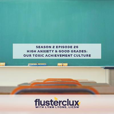 High Anxiety & Good Grades: Our Toxic Achievement Culture