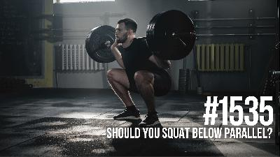 1535: Should You Squat Below Parallel?