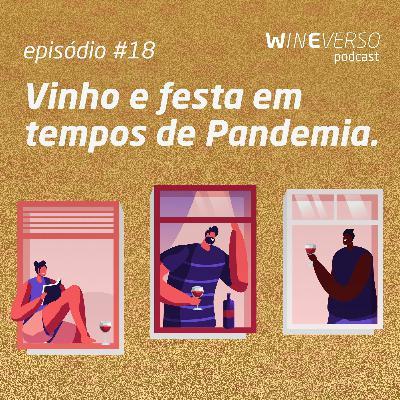 Vinho e festa em tempos de Pandemia