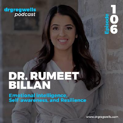 #106. Dr. Rumeet Billan on Emotional intelligence, Self-awareness, and Resilience